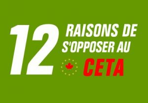 12 raisons de s'opposer au CETA